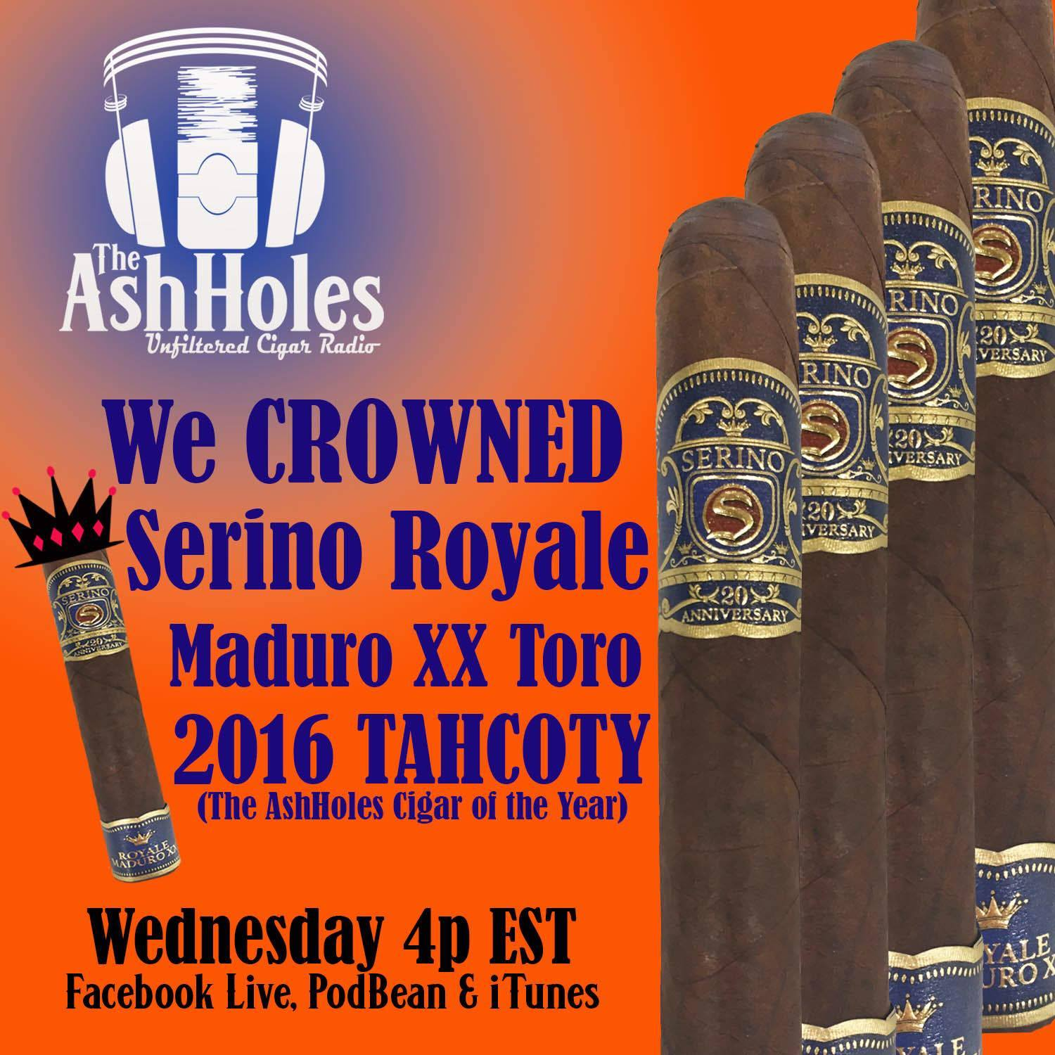 "Episode #11 – Serino Royale Maduro XX ""Ash Holes 2106 Cigar of the Year"""