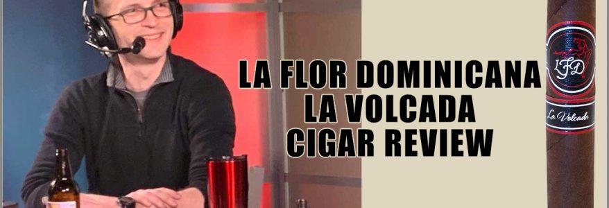 La Flor Dominicana La Volcada Cigar Review