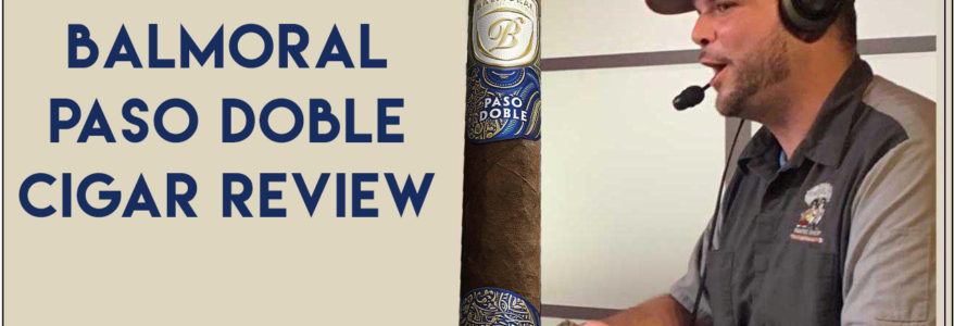 Balmoral Paso Doble Cigar Review