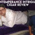 Intemperance BA Intrigue Cigar Review