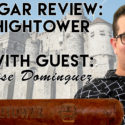 Hightower by Jose Dominguez Cigar Review